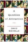 A Question of Attraction - David Nicholls