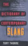 Dictionary of Contemporary Slang - Tony Thorne