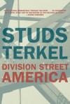 Division Street: America - Studs Terkel, Alex Kotlowitz