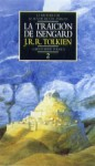 La Traición de Isengard: La Historia de El Señor de los Anillos parte 2 (La Historia de la Tierra Media, #7) - J.R.R. Tolkien, J.R.R. Tolkien, Hans Romberg, Elías Sarhan