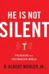 He Is Not Silent: Preaching in a Postmodern World - R. Albert Mohler Jr., John F. MacArthur Jr.