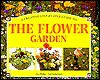 A Creative Step-By-Step Guide to the Flower Garden - Sue Phillips, Whitecap Books