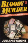 Bloody Murder: From the Detective Story to the Crime Novel: A History - Julian Symons