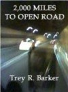 2000 Miles to Open Road - Trey R. Barker