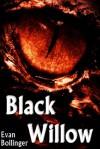 Black Willow - Evan Bollinger