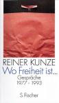 Wo Freiheit Ist...: Gespräche 1977 1993 - Reiner Kunze
