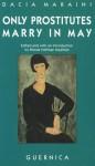 Only Prostitutes Marry in May - Dacia Maraini, Rhoda Helfman Kaufman