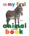 My First Animal Board Book - Nicole Zarick, Kenneth Lilly