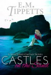 Castles on the Sand - E.M. Tippetts