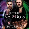 Just Like Cats and Dogs - Joe Formichella, BA Tortuga