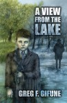A View from the Lake - Greg F. Gifune, Erin Wells, TM Wright