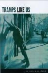 Tramps Like Us: A Novel - Joe Westmoreland