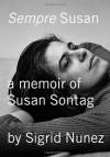 Sempre Susan: A Memoir of Susan Sontag - Sigrid Nunez