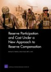 Reserve Participation and Cost Under a New Approach to Reserve Compensation - Michael G. Mattock, James Hosek, Beth J. Asch