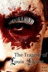 The Tragedy of Louis Décor - Kody Boye