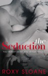The Seduction - Roxy Sloane