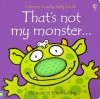 That's Not My Monster... (Usborne Touchy Feely) - Fiona Watt, Rachel Wells