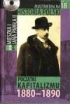 Multimedialna historia Polski - TOM 18 - Początki kapitalizmu 1880-1890 - Tadeusz Cegielski, Beata Janowska, Joanna Wasilewska-Dobkowska