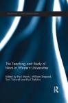 The Teaching and Study of Islam in Western Universities (Islamic Studies Series) - Paul Morris, William Shepard, Paul Trebilco, Toni Tidswell