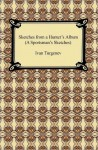 Sketches From A Hunter's Album (A Sportsman's Sketches) - Ivan Turgenev