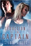 Seduction of the Captain - Silvia Violet