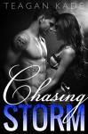 Chasing Storm - Teagan Kade