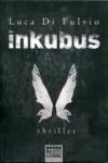 Inkubus: Thriller - Luca Di Fulvio, Katharina Schmidt, Barbara Neeb