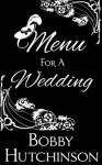 MENU FOR A WEDDING - Bobby Hutchinson