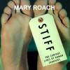 Stiff: The Curious Lives of Human Cadavers - Mary Roach, Shelly Frasier, Tantor Audio