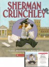 Sherman Crunchley Book and Audiocassette Tape Set (Paperback Book and Audio Cassette Tape) - Laura Numeroff, Nate Evans, Tim Bowers, Blanca Camacho