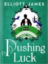 Pushing Luck - Elliott James