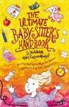 The Ultimate Babysitter's Handbook: So You Wanna Make Tons of Money - Debra Mostow Zakarin