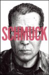 Schmuck - Seth Kushner, Dean Haspiel, Gregory Benton, Josh Neufeld, Jonathan Ames