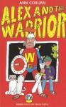 Alex and the Warrior - Ann Coburn