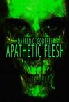Apathetic Flesh - Darren O. Godfrey, Books of the Dead, Colum McKnight, Kealan Patrick Burke