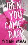 When You Came Back (Matters of the Heart Book 1) - Yesenia Vargas