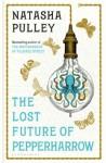The Lost Future of Pepperharrow - Natasha Pulley