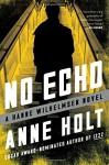 No Echo: Hanne Wilhelmsen Book Six (A Hanne Wilhelmsen Novel) - Anne Holt