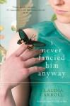 I Never Fancied Him Anyway - Claudia Carroll