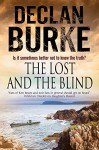 The Lost and the Blind: A contemporary thriller set in rural Ireland - Declan Burke