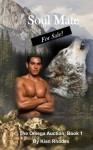 Soul Mate for Sale (The Omega Auction) (Volume 1) - Kian Rhodes, Sarah Wright