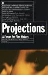 Projections 1: A Forum for Film Makers - John Boorman, Walter Donohue, Emeric Pressburger, Samuel Fuller, Kevin Macdonald, Gus Van Sant, Jonathan Demme, Nestor Almendros, Tony Harrison, River Phoenix, Hal Hartley, Michael Kenneth Mann
