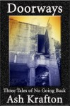 Doorways: Three Tales of No Going Back - Ash Krafton