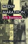 Media Marathon: A Twentieth-Century Memoir - Erik Barnouw