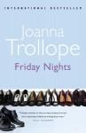 Friday Nights - Joanna Trollope