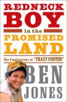 """Redneck Boy in the Promised Land: The Confessions of """"Crazy Cooter"""" - Ben Jones"""