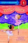 Ballet Stars - Joan Holub, Shelagh McNicholas
