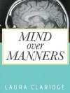 Mind Over Manners - Laura Claridge