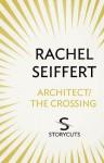 Architect / The Crossing (Storycuts) - Rachel Seiffert