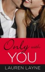 Only with You - Lauren Layne